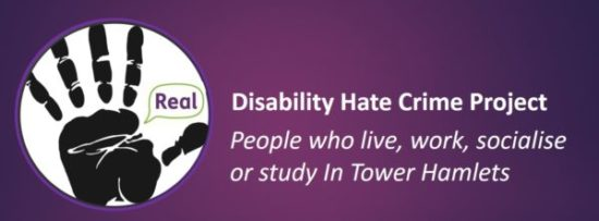 disability hate crime project - for people who live, work, study or socialise in the borough of Tower Hamlets